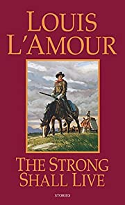 The Strong Shall Live: Stories af Louis…