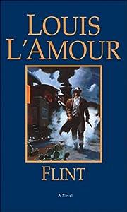 Flint: A Novel af Louis L'Amour