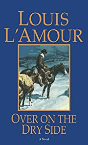 Over on the Dry Side de Louis L'Amour