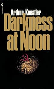 Darkness at Noon de Arthur Koestler