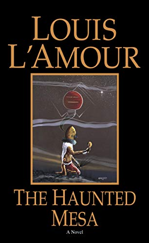 The Haunted Mesa: A Novel, L'Amour, Louis