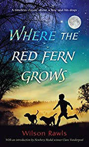 Where the Red Fern Grows af Wilson Rawls
