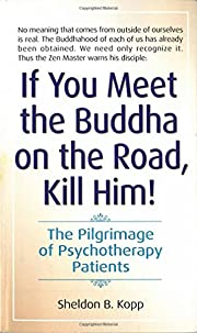 If You Meet the Buddha on the Road, Kill…