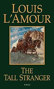 The Tall Stranger: A Novel de Louis L'Amour