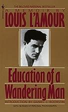 Education of a Wandering Man: A Memoir by…