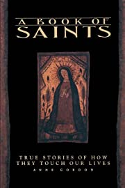 A book of saints : true stories of how they…