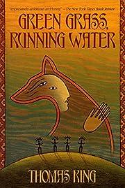 Green Grass, Running Water: A Novel –…