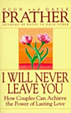 I Will Never Leave You: How Couples Can…