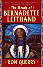 The Death of Bernadette Lefthand by Ronald…