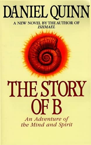 The Story of B, by Quinn, Daniel