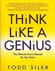 Think Like a Genius af Todd Siler