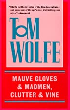 Mauve Gloves & Madmen, Clutter & Vine by Tom…