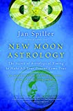 New Moon Astrology : Using New Moon Power Days to Change and Revitalize Your Life