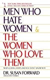 Men Who Hate Women and the Women Who Love Them : When Loving Hurts and You Don't Know Why