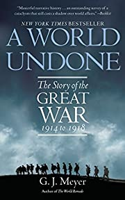 A World Undone: The Story of the Great War,…