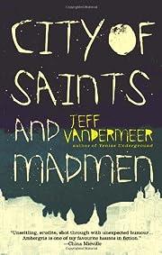 City of Saints and Madmen de Jeff VanderMeer