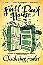 Full Dark House (Bryant & May Mysteries) by…