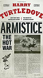 Armistice: The Hot War de Harry Turtledove