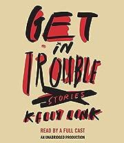 Get in trouble : stories – tekijä: Kelly…