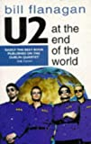 U2 at the end of the world / Bill Flanagan