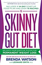 The Skinny Gut Diet: Balance Your Digestive…