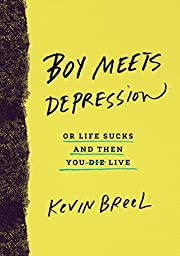 Boy Meets Depression: A Memoir: Or Life…