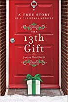 The 13th Gift: A True Story of a Christmas…