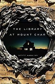The Library at Mount Char – tekijä: Scott…