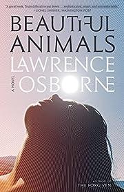 Beautiful Animals: A Novel de Lawrence…