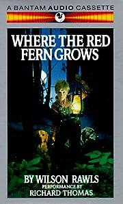 Where the red fern grows – tekijä: Wilson…
