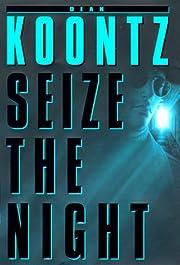 Seize the Night – tekijä: Dean Koontz