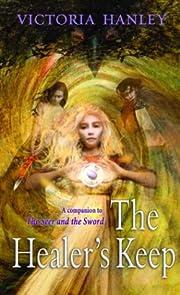 The Healer's Keep af Victoria Hanley