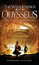 The Wanderings of Odysseus by Rosemary…