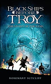 Black Ships Before Troy: The Story of 'The…