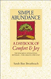 Simple Abundance : A Daybook of Comfort and…