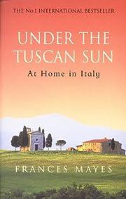 Under the Tuscan Sun: At Home in Italy av…