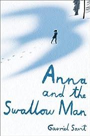 Anna and the Swallow Man – tekijä:…
