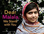 Dear Malala, We Stand with You by Rosemary…