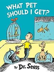 What Pet Should I Get? (Classic Seuss) por…