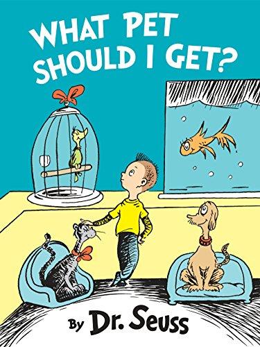 What Pet Should I Get? (Classic Seuss), Dr. Seuss