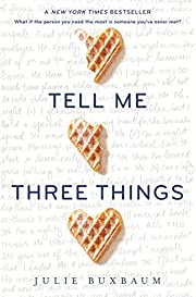 Tell Me Three Things de Julie Buxbaum