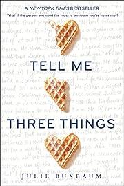 Tell Me Three Things af Julie Buxbaum