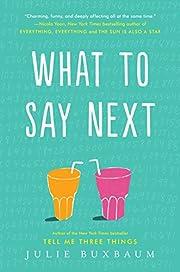 What to Say Next de Julie Buxbaum