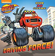 Driving Force! (Blaze and the Monster…