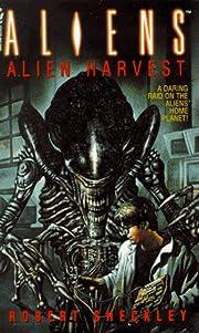 Aliens: Alien Harvest de Robert Sheckley