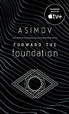 Forward the Foundation by Isaac Asimov