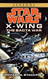 The Bacta War (Star Wars: X-Wing Rogue Squadron)