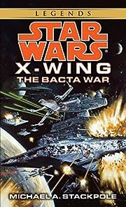 The Bacta War X-Wing Book Four af Michael A.…