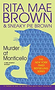Murder at Monticello: A Mrs. Murphy Mystery…