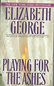 Playing for the Ashes por Elizabeth George